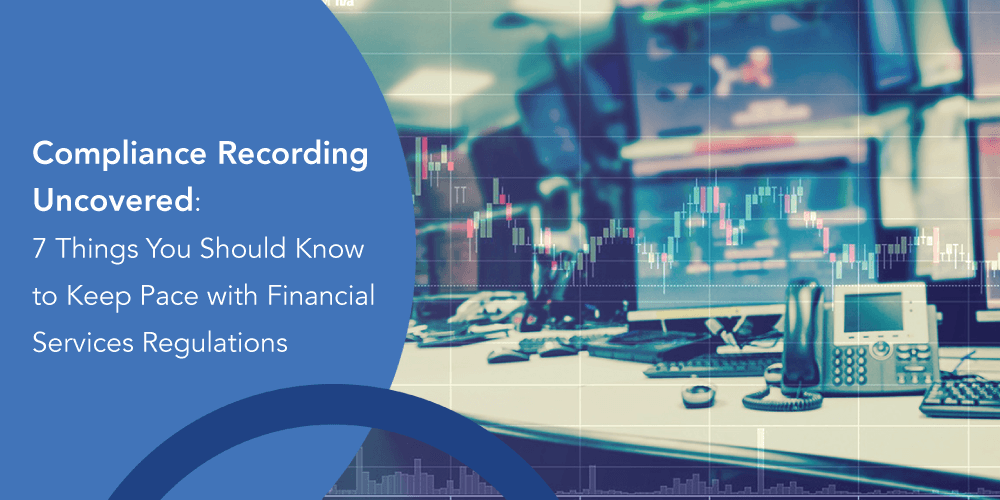 Compliance Call Recording Trading Floor Financial Services